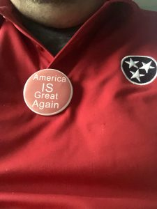 Commissioner Biggs had 100 of these America is Great Again buttons that he was giving away and they were a big hit, they went quick